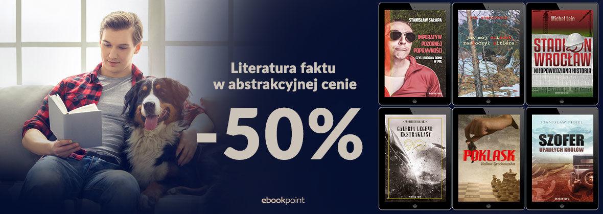 Promocja na ebooki Literatura faktu w abstrakcyjnej cenie! / -50%
